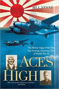 Aces High: The Heroic Saga of the Two Top-Scoring American Aces of World War II