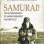 Samurai! The Autobiography of Japan's Greatest Fighter Pilot